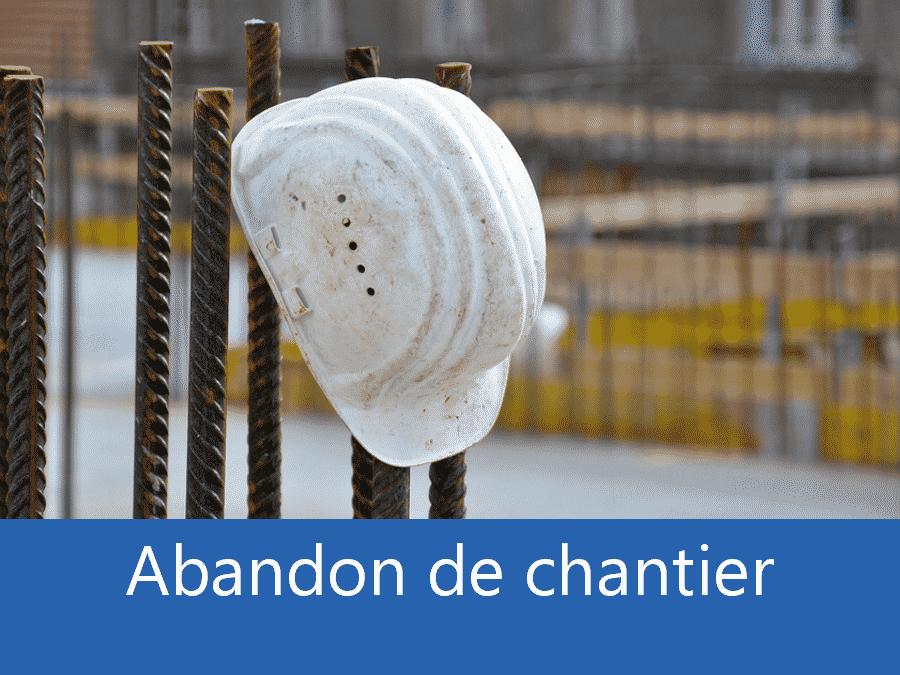 Abandon de chantier 84, problème chantier Avignon, problème durant un chantier Orange, expert problèmes chantier Vaucluse,